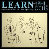 Learn: The Songs Of Phil Ochs Lyrics Kind Of Like Spitting