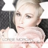 A Moment In Time Lyrics Lorrie Morgan