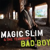 Bad Boy Lyrics Magic Slim & The Teardrops