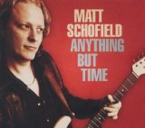Anything But Time Lyrics Matt Schofield