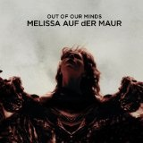 Out Of Our Minds Lyrics Melissa Auf Der Maur