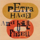 Miscellaneous Lyrics Petra Haden & Bill Frisell
