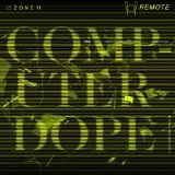 Computer Dope Lyrics Remote