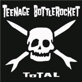 Total Lyrics Teenage Bottlerocket