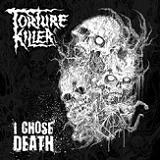 I Chose Death (EP) Lyrics Torture Killer