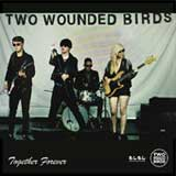 Together Forever (EP) Lyrics Two Wounded Birds