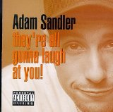 They're All Gonna Laugh At You Lyrics Adam Sandler