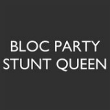 Stunt Queen (Single) Lyrics Bloc Party