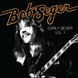 Early Seger Vol. 1 Lyrics Bob Seger