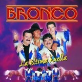La Ultima Huella Lyrics Bronco