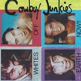 Whites off Earth Now!! Lyrics Cowboy Junkies