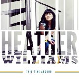 This Time Around Lyrics Heather Williams