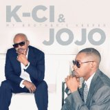My Brother's Keeper Lyrics K-Ci & JoJo