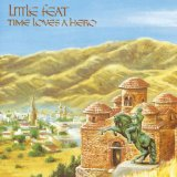 Time Loves A Hero Lyrics Little Feat