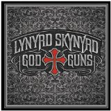 God & Guns Lyrics Lynyrd Skynyrd