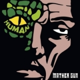 Human Lyrics Mother Gun