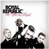 We Are the Royal Lyrics Royal Republic