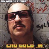 Cad Gold Jr. Lyrics Run With the Kittens