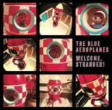 Welcome, Stranger! Lyrics The Blue Aeroplanes