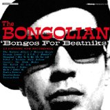 Bongos For Beatniks Lyrics The Bongolian