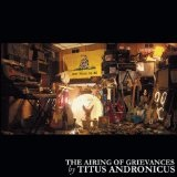 Airing Of Grievances Lyrics Titus Andronicus