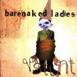 Stunt Lyrics Barenaked Ladies