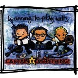 Learning To Play With... Lyrics Captain Everything