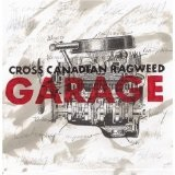 Garage Lyrics Cross Canadian Ragweed
