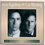 No Resemblance Whatsoever Lyrics Fogelberg Dan