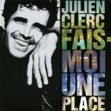 Fais-Moi Une Place Lyrics Julien Clerc