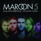 Call And Response: The Remix Album Lyrics Maroon 5