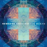 Swallow the Ocean Lyrics Newsong
