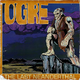 The Last Neanderthal Lyrics Ogre