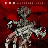 Murdered Love Lyrics P.O.D.