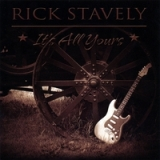 It's All Yours Lyrics Rick Stavely