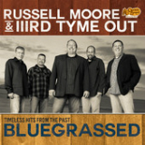 Timeless Hits from the Past Bluegrassed Lyrics Russell Moore & IIIrd Tyme Out