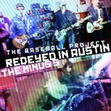 Redeyed In Austin Lyrics The Baseball Project & The Minus 5