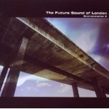 Environments 3 Lyrics The Future Sound Of London