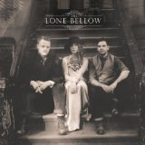 The Lone Bellow Lyrics The Lone Bellow