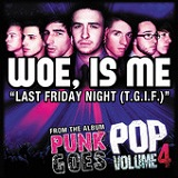 Last Friday Night (T.G.I.F.) (Single) Lyrics Woe, Is Me