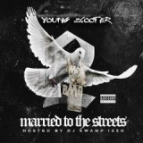 Married To The Streets 2 Lyrics Young Scooter