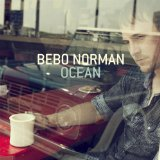 Ocean Lyrics Bebo Norman