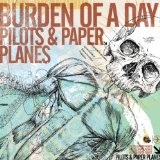 Pilots & Paper Planes Lyrics Burden Of A Day