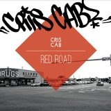 Red Road Lyrics Cris Cab