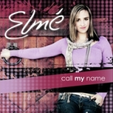 Call My Name Lyrics Elmé