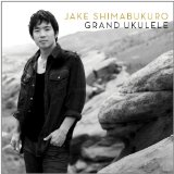 Grand Ukulele Lyrics Jake Shimabukuro