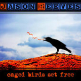 Caged Birds Set Free (EP) Lyrics Jason Reeves