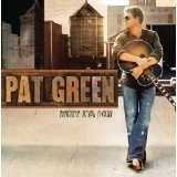 What I'm For Lyrics Pat Green