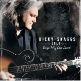 Solo: Songs My Dad Loved Lyrics Ricky Skaggs