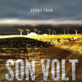 Honky Tonk Lyrics Son Volt